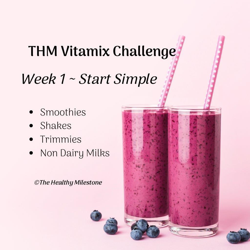 THM Vitamix Challenge week one